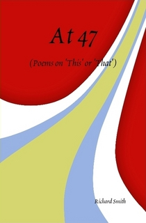 AT 47: POEMS ON 'THIS' OR 'THAT'(HARD-COVER